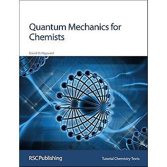 Quantum mechanica voor chemici door Hayward & David O