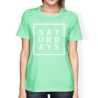 Lørdager kvinner mynte t-skjorter søte kort erme Tee morsom skjorte