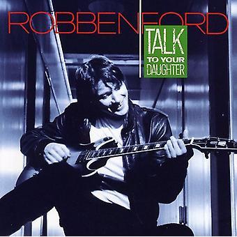 Robben Ford - hablar con importación de USA de su hija [CD]