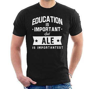 La educación es importante pero Ale es camiseta Importantest hombres