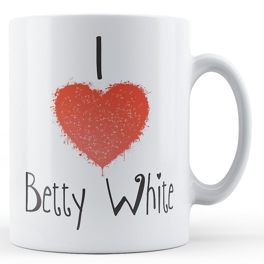Imprimé White Mug Écriture J'aime Décoratif Betty Pkw8On0X