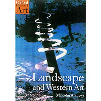 Landscape and Western Art by Malcolm Andrews - 9780192842336 Book