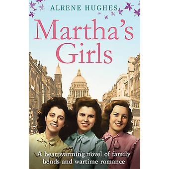 Martha's Girls - A Heartwarming Novel of Family Bonds and Wartime Roma