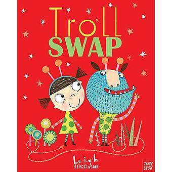 Troll Swap by Leigh Hodgkinson - Leigh Hodgkinson - 9780857631633 Book