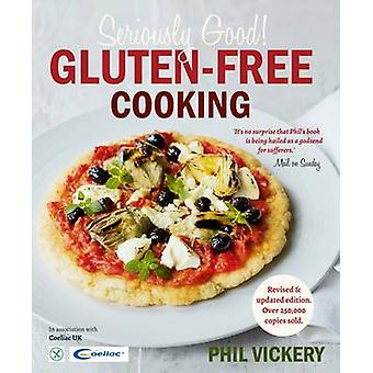 Seriously Good Gluten-Free Cooking - In Association with Coeliac UK (N