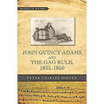 John Quincy Adams y la mordaza de la regla - 1835-1850 por Peter Charles Hoffe