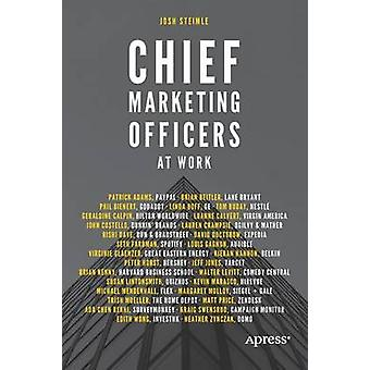 Chief Marketing Officers at Work - 2016 by Joshua Steimle - 9781484219
