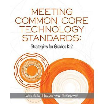 Meeting Common Core Technology Standards - Strategies for Grades K-2 b