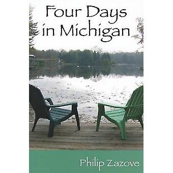Four Days in Michigan - a Novel by Philip Zazove - 9781563685347 Book