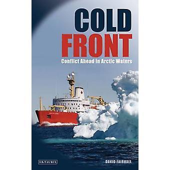 Kallfront - konflikten framåt i arktiska vatten av David Fairhall - 97818