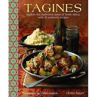 Tagines - Explore the Traditional Tastes of North Africa - with 30 Aut