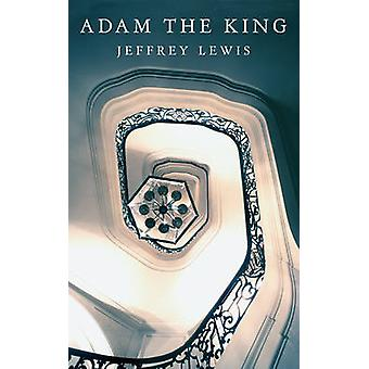 Adam the King by Jeffrey Lewis - 9781906598662 Book