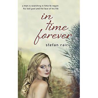 In Time Forever by Stefan Raicu - 9781922036698 Book