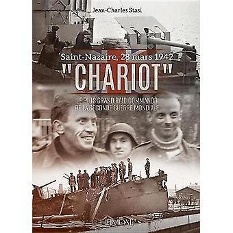 Chariot - Le Plus Grand Raid Commando De La Seconde Guerre Mondiale by