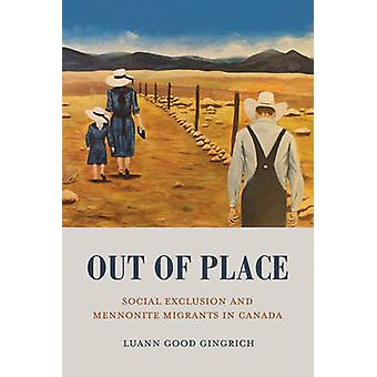 Out of Place - Social Exclusion and Mennonite Migrants in Canada by Lu