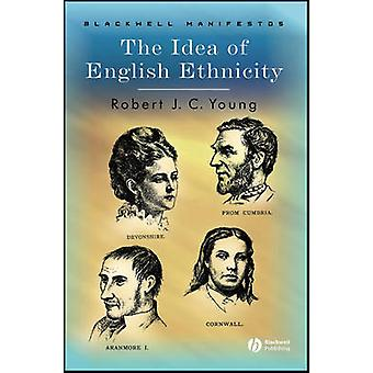 The Idea of English Ethnicity by Robert J. C. Young - 9781405101295 B