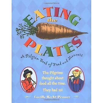 Die Platten Essen: ein Pilgerbuch von Lebensmitteln und Manieren