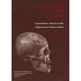 Skull Shapes and the Map: Craniometric Analyses in the Dispersion of Modern Homo (Papers of the Peabody Museum...