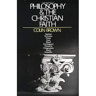 Philosophy and the Christian Faith: A Historical Sketch from the Middle Ages to the Present Day