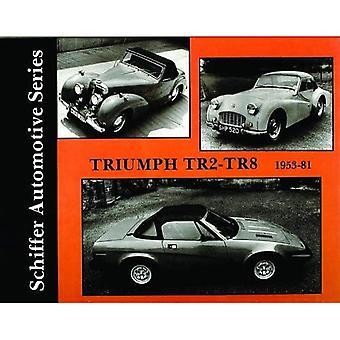 Triumph TR2-TR8 1953-1981 (Schiffer Automotive Series)