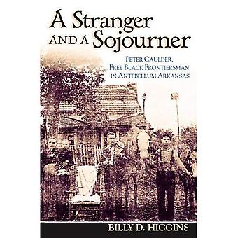 A Stranger and a Sojourner: Peter Caulder, Free Black Frontiersman in Antebellum Arkansas