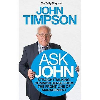 Chiedi a John: Parlare chiaro, buon senso dalla linea anteriore della gestione