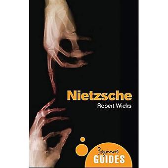 Nietzsche: Un Guide pour débutants (débutants Guides (Oneworld))