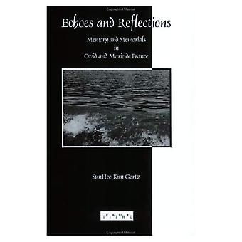 Echoes and Reflections: Memory and Memorials in Ovid and Marie de France (Faux Titre)