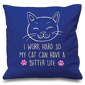 Blue Cushion Cover Cat I Work Hard So My Cat Can have A Better Life 16