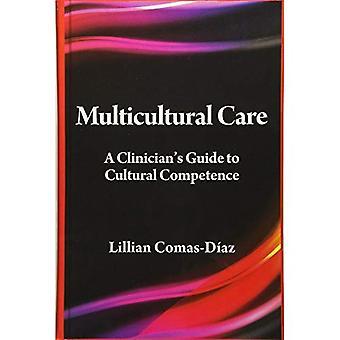 Multikulturelle Pflege: Ein Kliniker Leitfaden für kulturelle Kompetenz