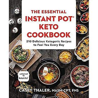 De essentiële Instant Pot Keto kookboek: 210 heerlijke ketogeen recepten om brandstof u elke dag