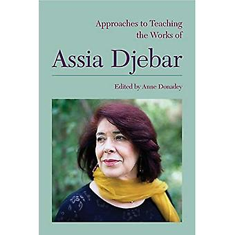 Approaches to Teaching the Works of Assia Djebar (Approaches to Teaching Wolrd Literature 144)