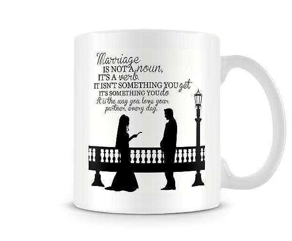 Marriage Is Not A Noun, Its A Verb Mug
