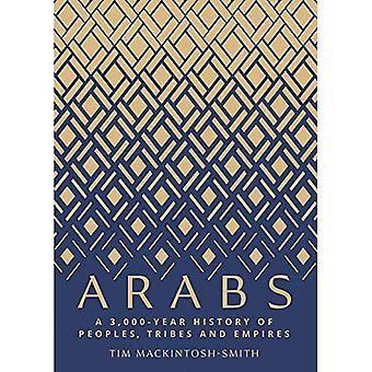 Araberna: En 3000-årig historia av folk, stammar och imperier