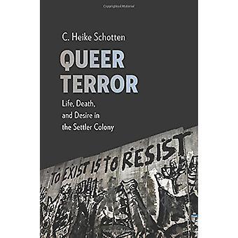 Queer Terror - Leben - Tod- und der Wunsch in der Siedler-Kolonie von Quee
