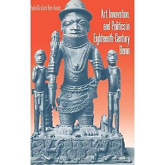 Art Innovation and Politics in EighteenthCentury Benin by BenAmos & Paula Girshick