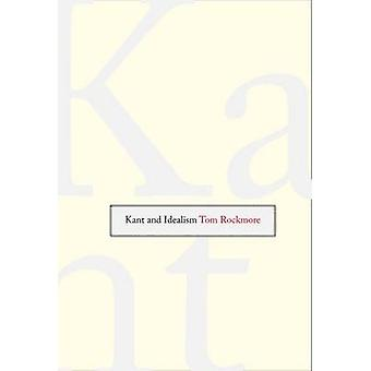 Kant and Idealism by Rockmore & Tom