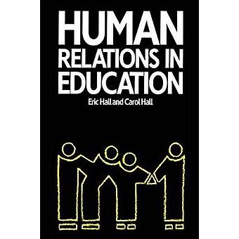 Human Relations in Education by Hall & Eric