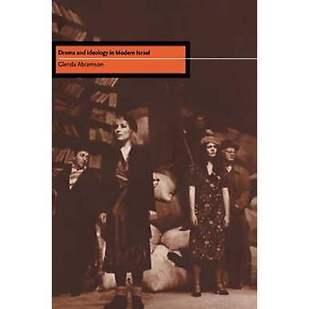 Drama and Ideology in Modern Israel by Abramson & Glenda