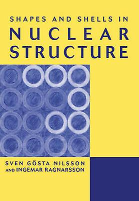 Shapes and Shells in Nuclear Structure by Ragnarsson & Ingemar
