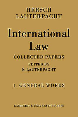 International Law Volume 1 the General Works Being the Collected Papers of Hersch Lauterpacht by Lauterpacht & Hersch