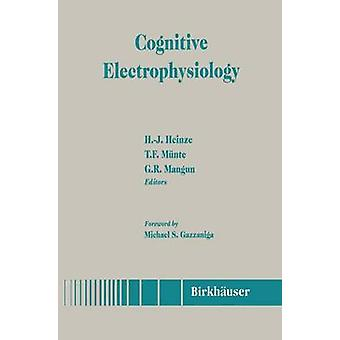 Cognitive Electrophysiology by Heinze & H.J.