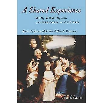 A Shared Experience Women Men and the History of Gender by McCall & Laura
