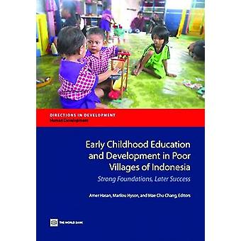 Early Childhood Education and Development in Poor Villages of Indonesia Strong Foundations Later Success by Hasan & Amer
