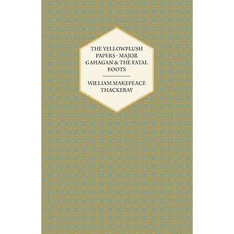 The Yellowplush Papers  Major Gahagan and the Fatal Boots by Thackeray & William Makepeace