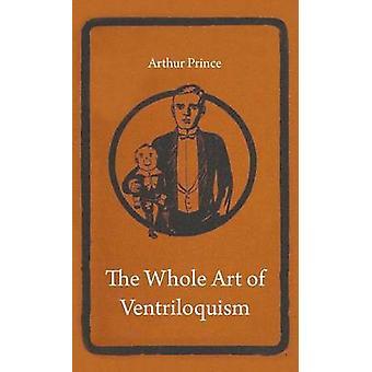 Tout l'Art de la ventriloquie par Prince & Arthur