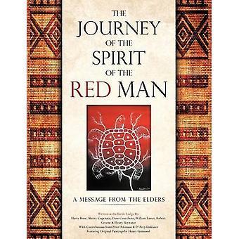 Rejsen til ånden i røde mand en besked fra ældsterne af knogle & Harry