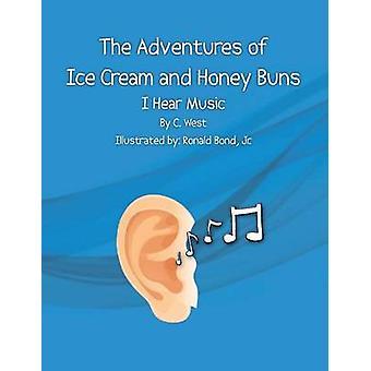 Las aventuras de helados y bollos de miel, escucho música por West y C.