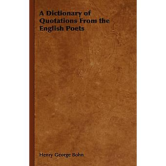 A Dictionary of Quotations from the English Poets by Bohn & Henry George