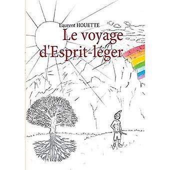 Le Voyage DEspritLeger por Houette & Laurent